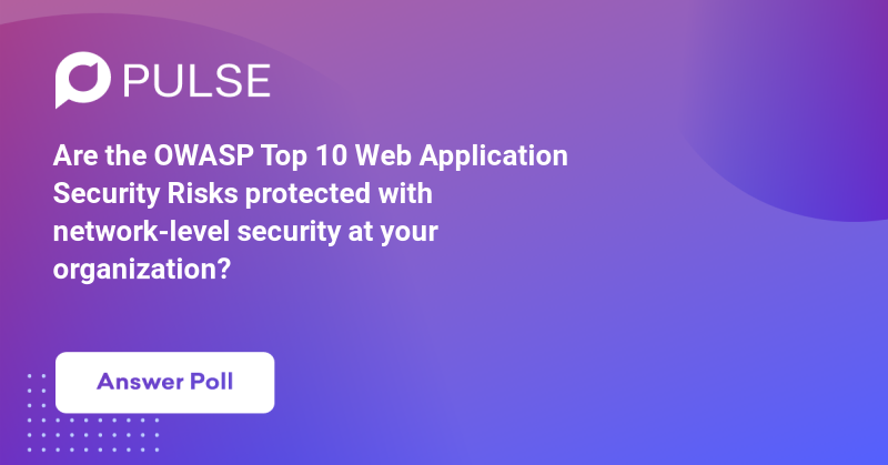 Are the OWASP Top 10 Web Application Security Risks protected with network-level security at your organization?https://www.k2io.com/understanding-the-owasp-top-10-web-application-risks/