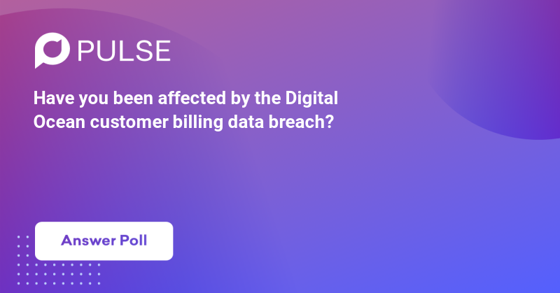 Have you been affected by the Digital Ocean customer billing data breach? https://techcrunch.com/2021/04/28/digitalocean-customer-billing-data-breach/