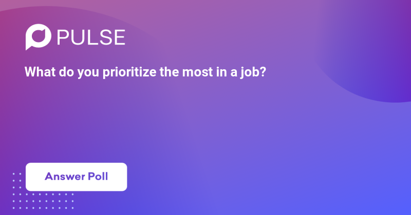 What do you prioritize the most in a job?