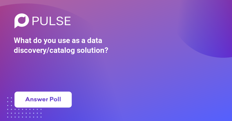What do you use as a data discovery/catalog solution?