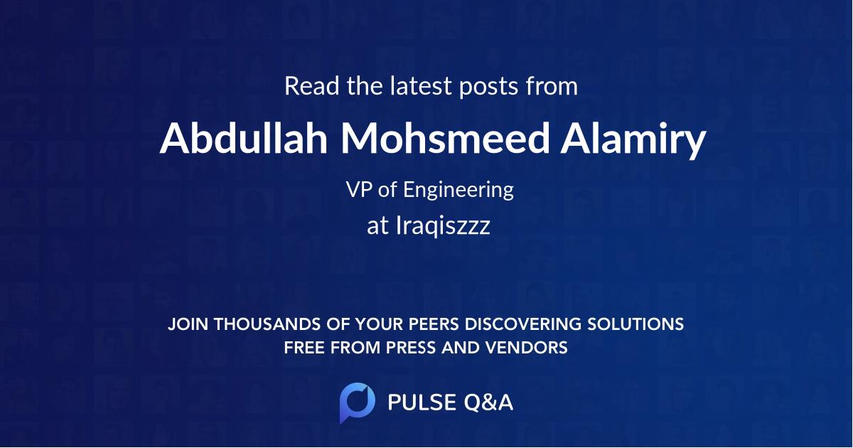 Abdullah Mohsmeed Alamiry