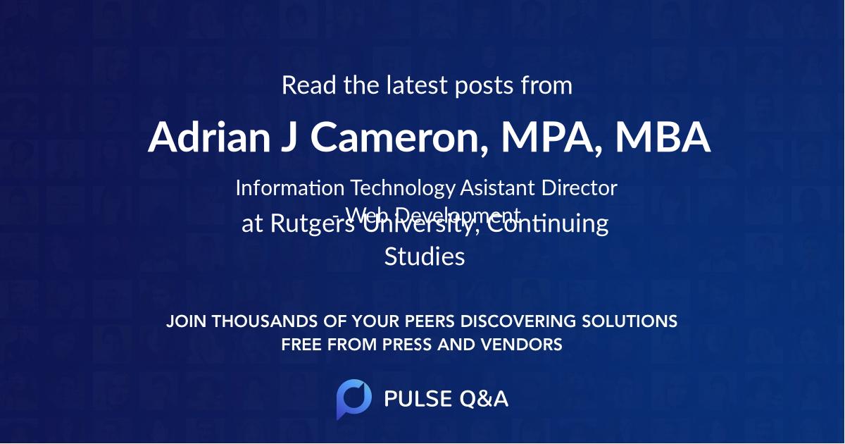 Adrian J. Cameron, MPA, MBA