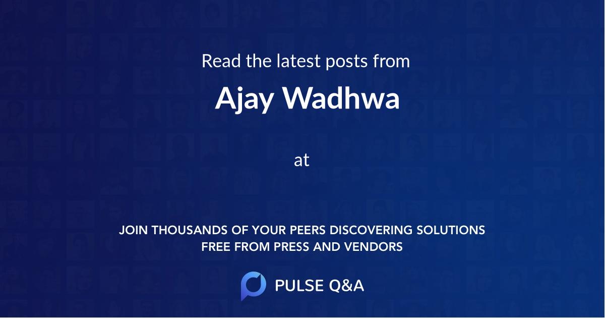 Ajay Wadhwa