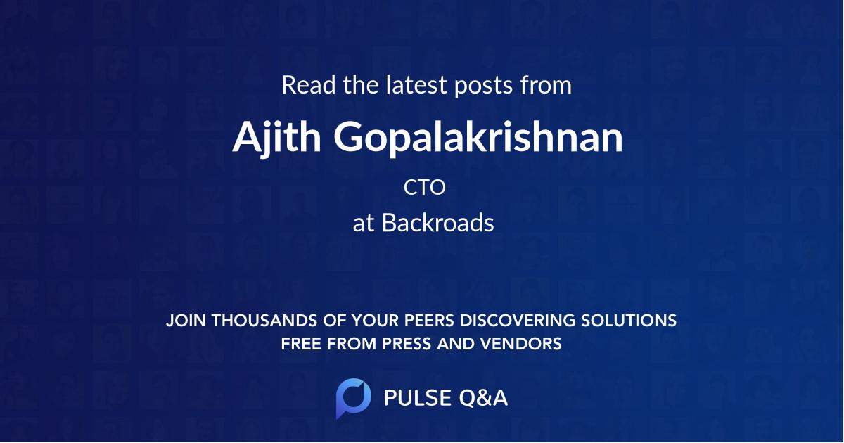 Ajith Gopalakrishnan