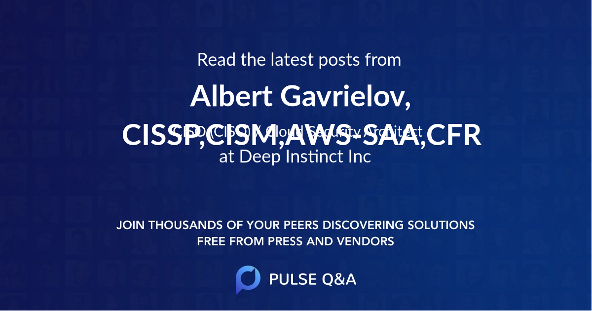 Albert Gavrielov, CISSP,CISM,AWS-SAA,CFR