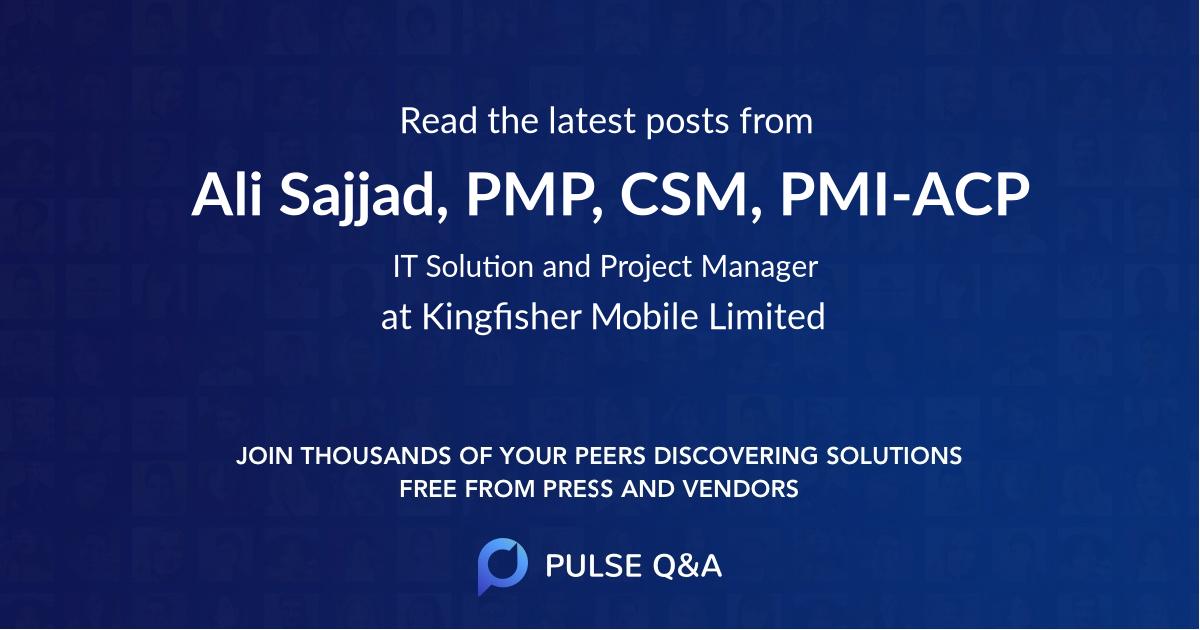 Ali Sajjad, PMP, CSM, PMI-ACP
