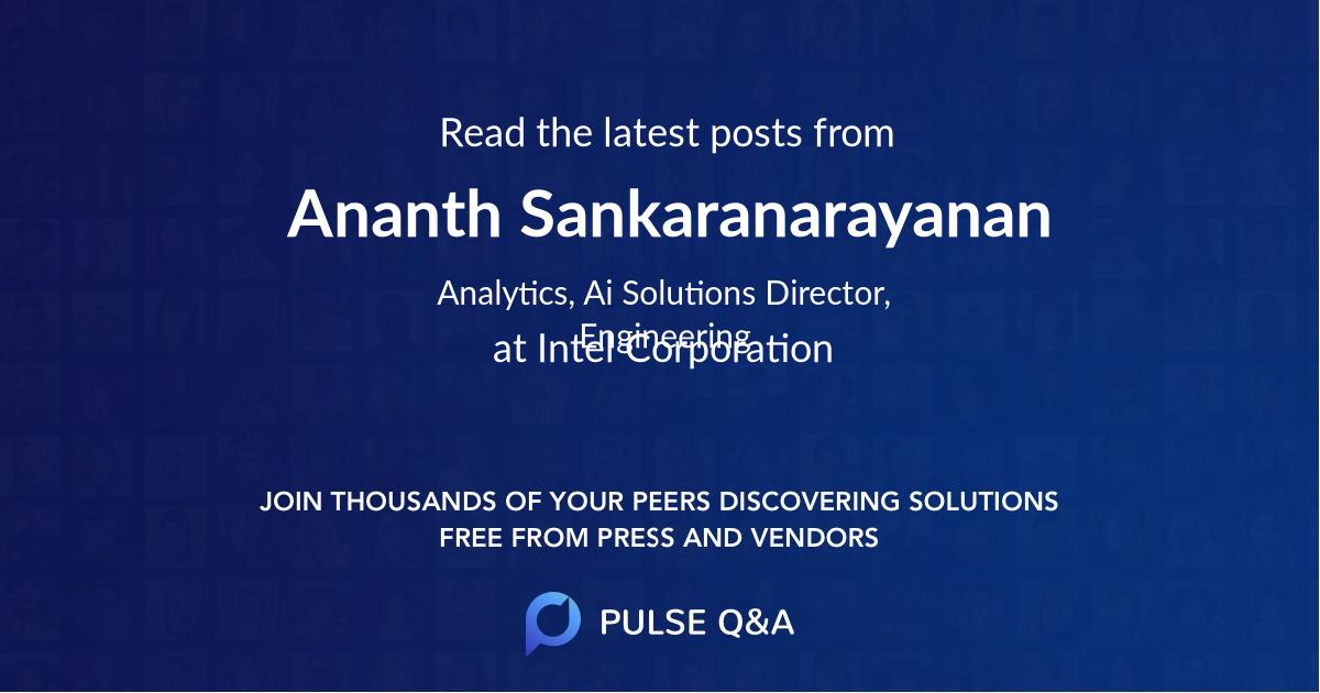 Ananth Sankaranarayanan