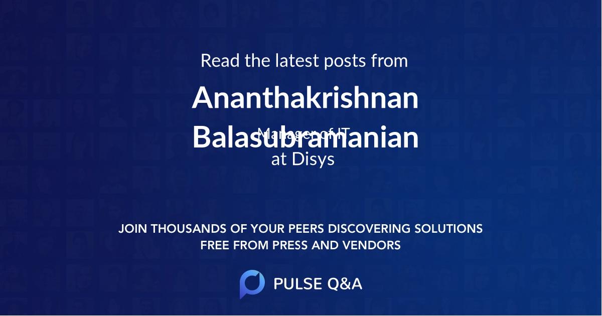 Ananthakrishnan Balasubramanian
