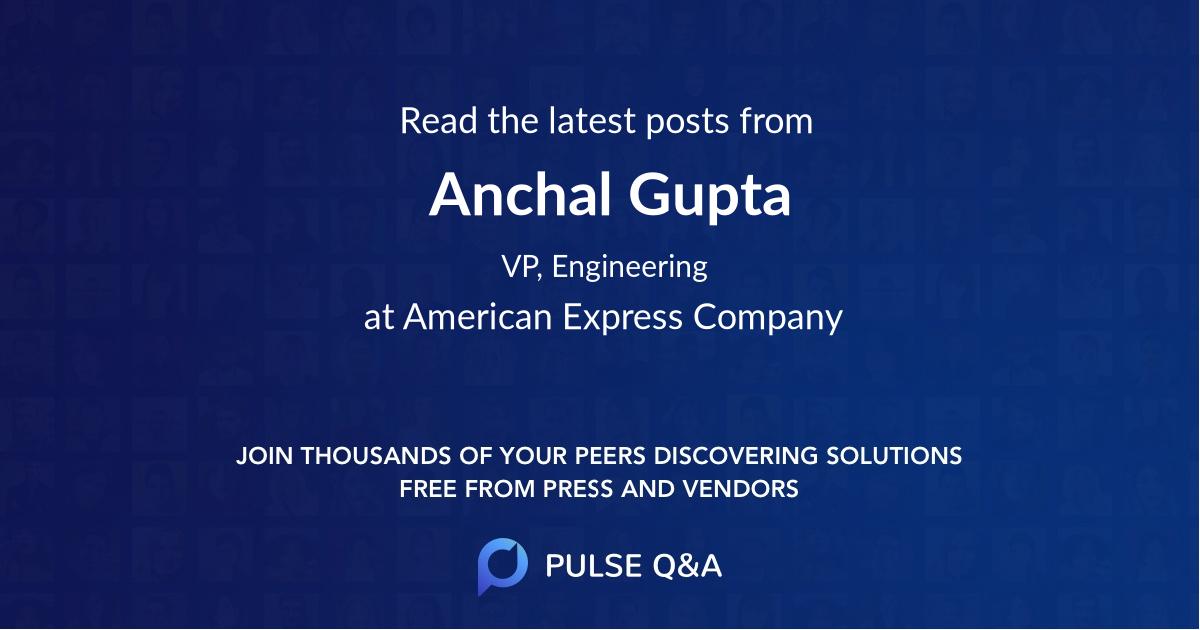 Anchal Gupta