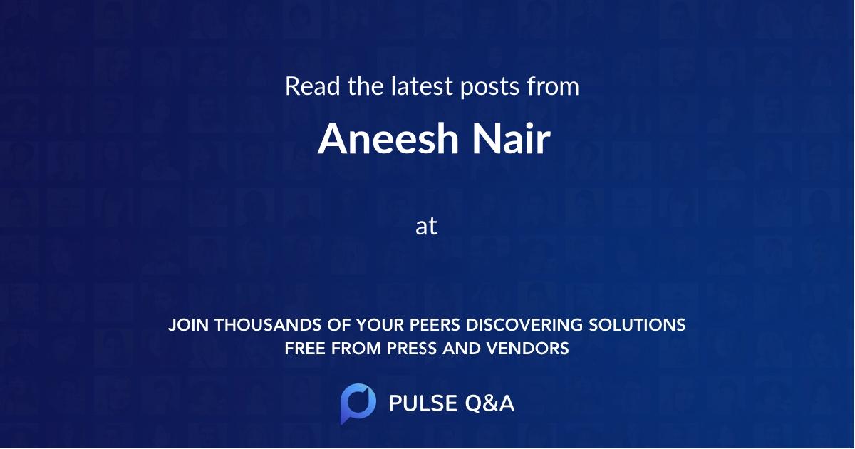 Aneesh Nair