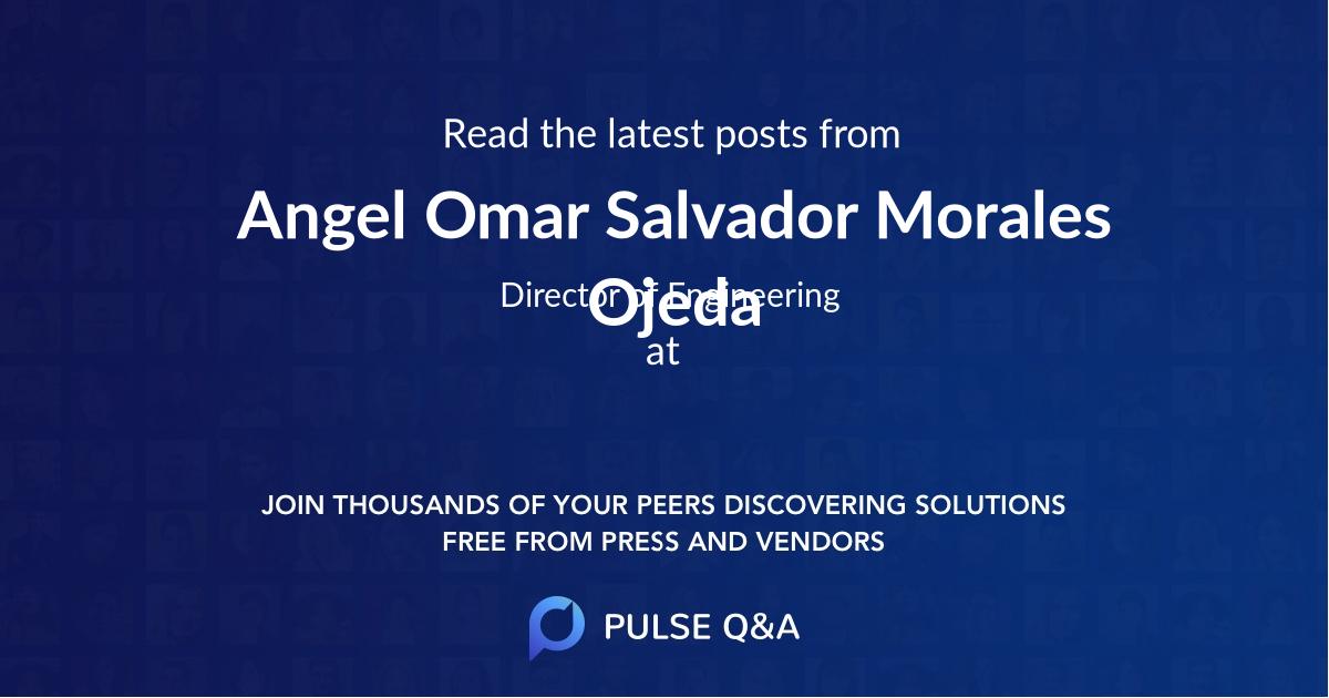 Angel Omar Salvador Morales Ojeda