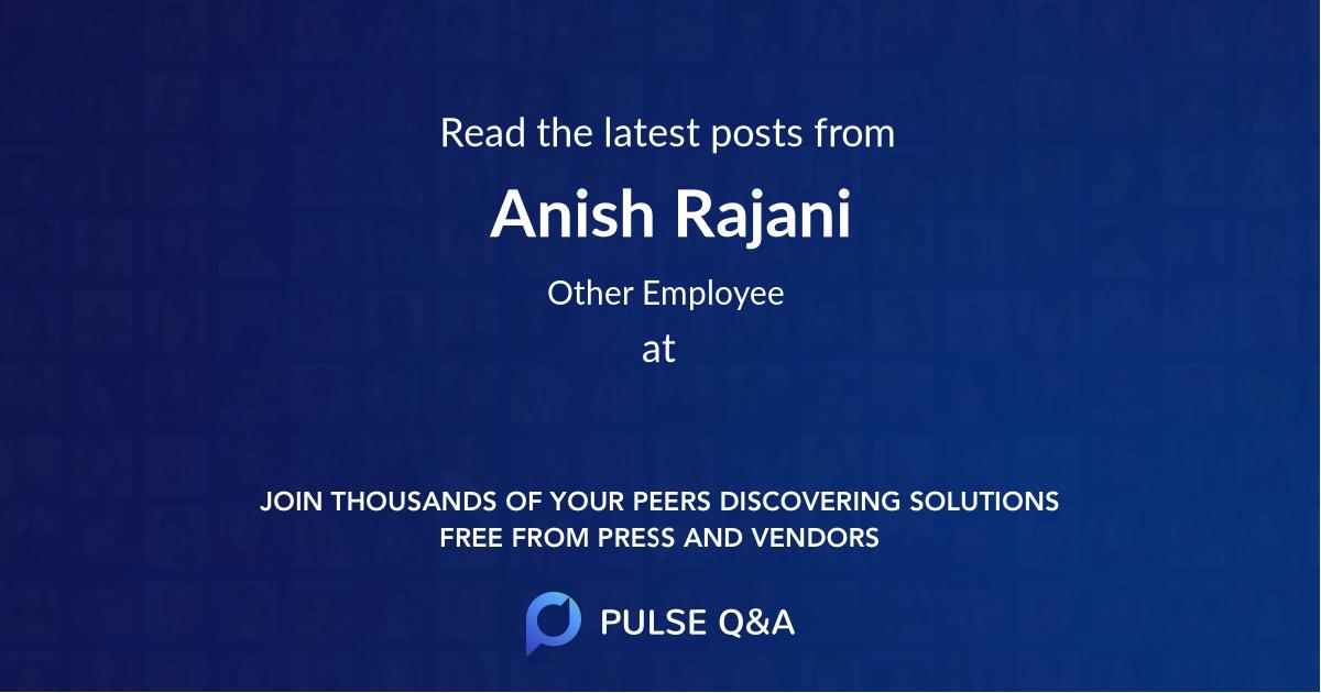 Anish Rajani