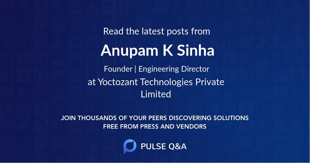 Anupam K Sinha