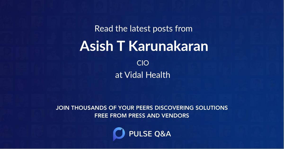 Asish T Karunakaran