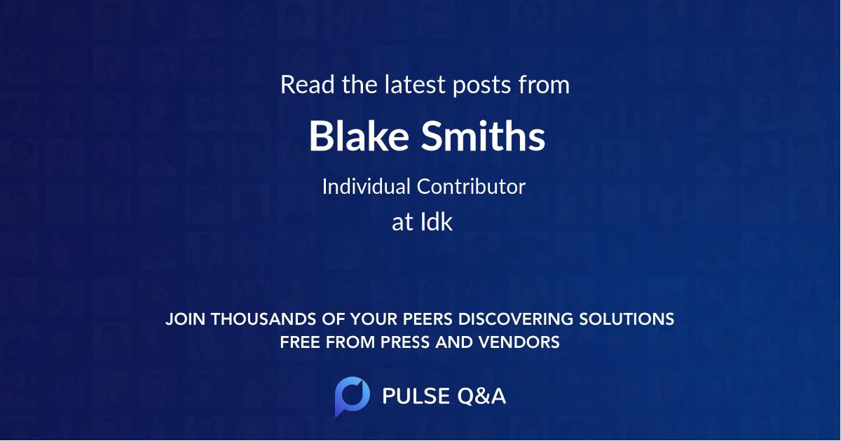 Blake Smiths