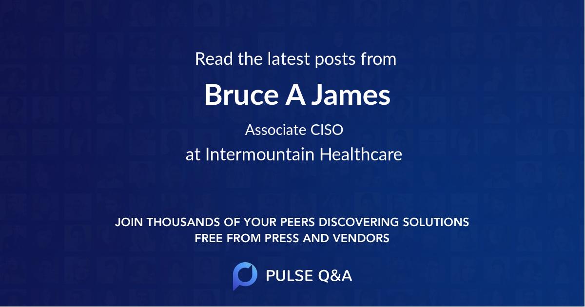 Bruce A. James