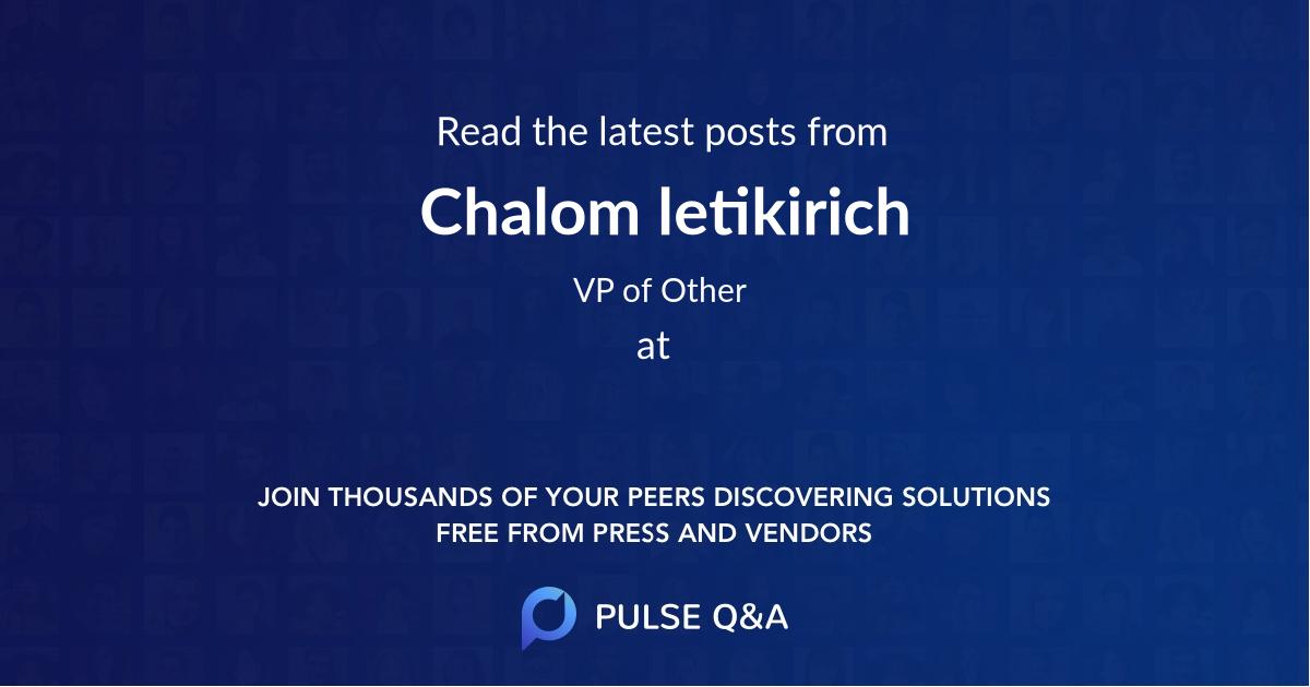 Chalom letikirich