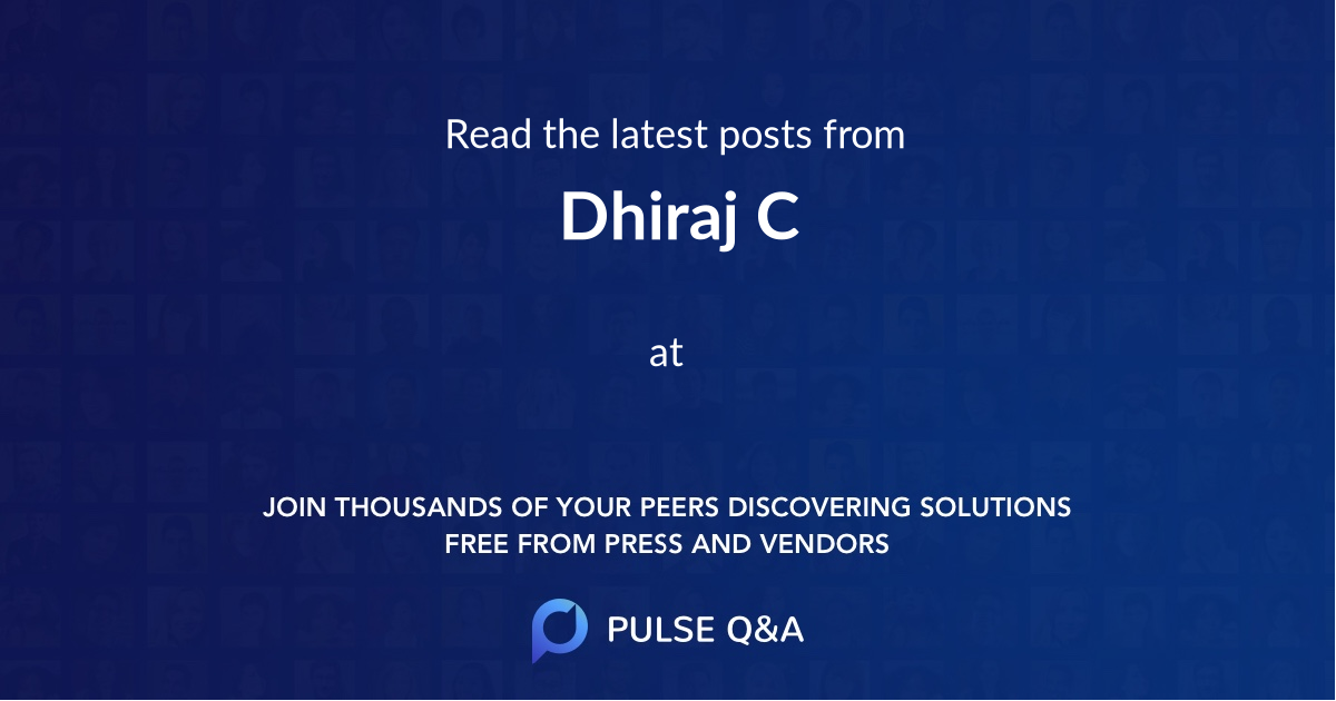 Dhiraj C