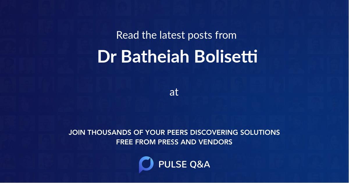 Dr. Batheiah Bolisetti