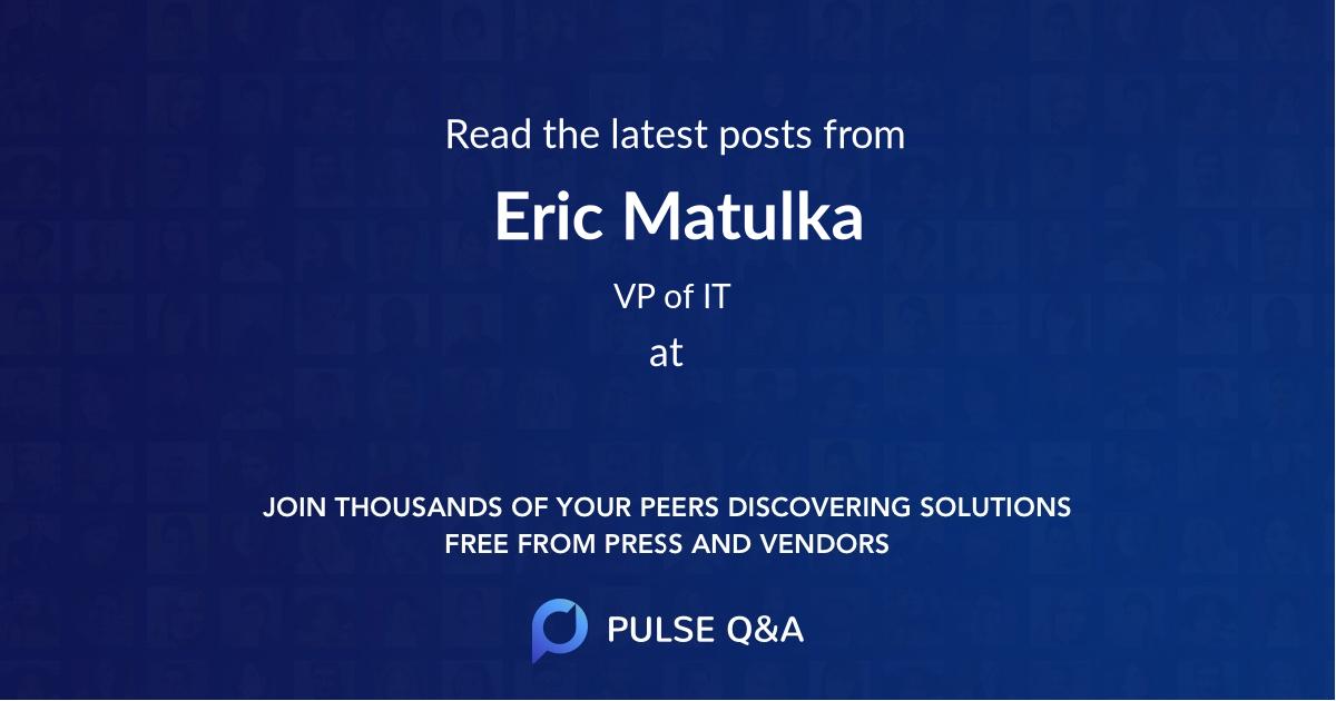 Eric Matulka