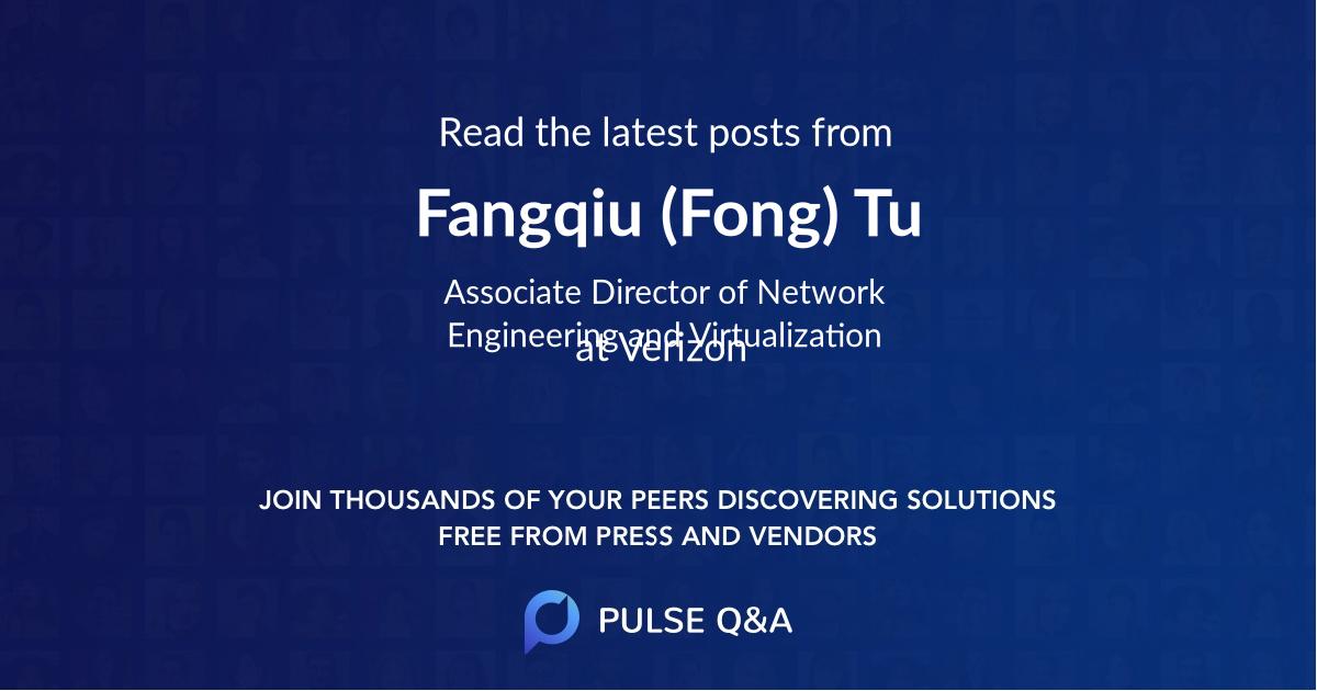 Fangqiu (Fong) Tu