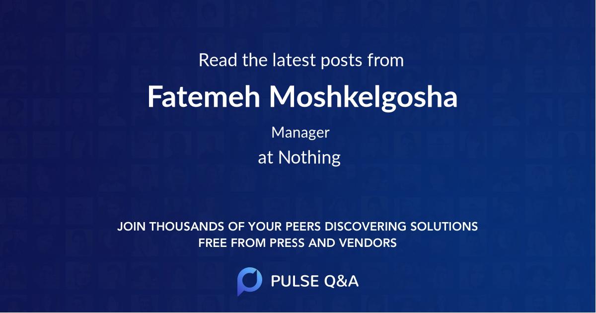 Fatemeh Moshkelgosha