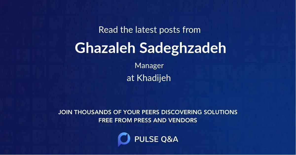 Ghazaleh Sadeghzadeh