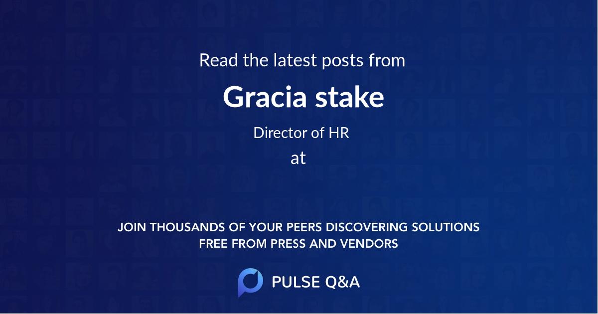 Gracia stake