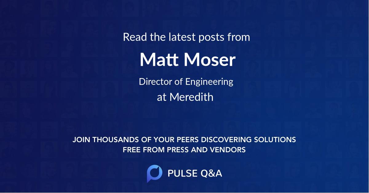 Matt Moser