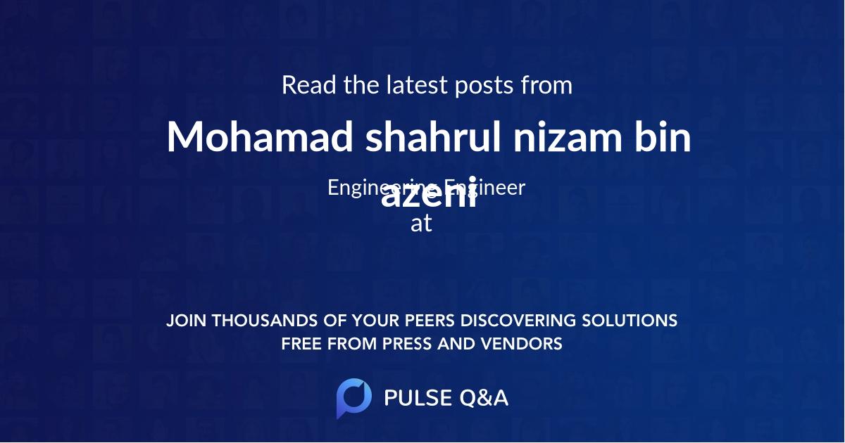 Mohamad shahrul nizam bin azeni