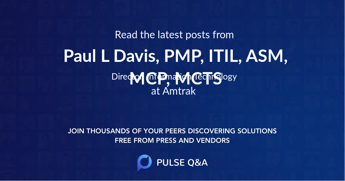 Paul L. Davis, PMP, ITIL, ASM, MCP, MCTS