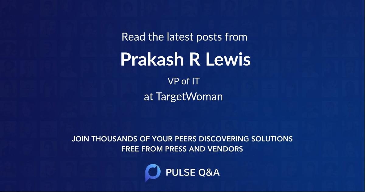 Prakash R Lewis