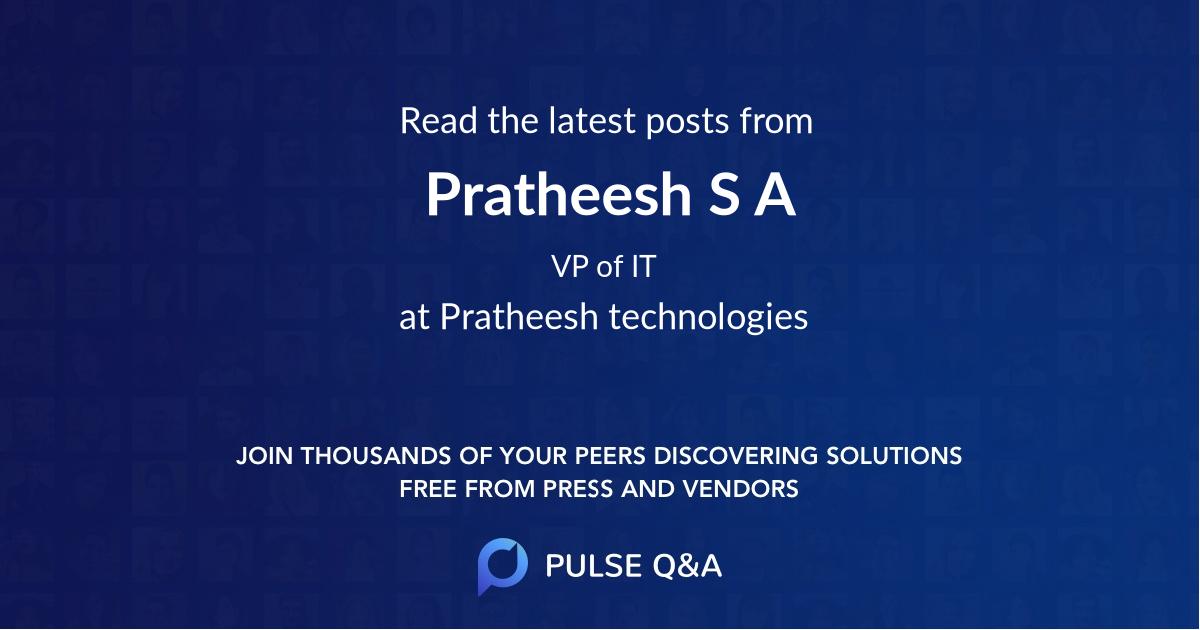 Pratheesh S A