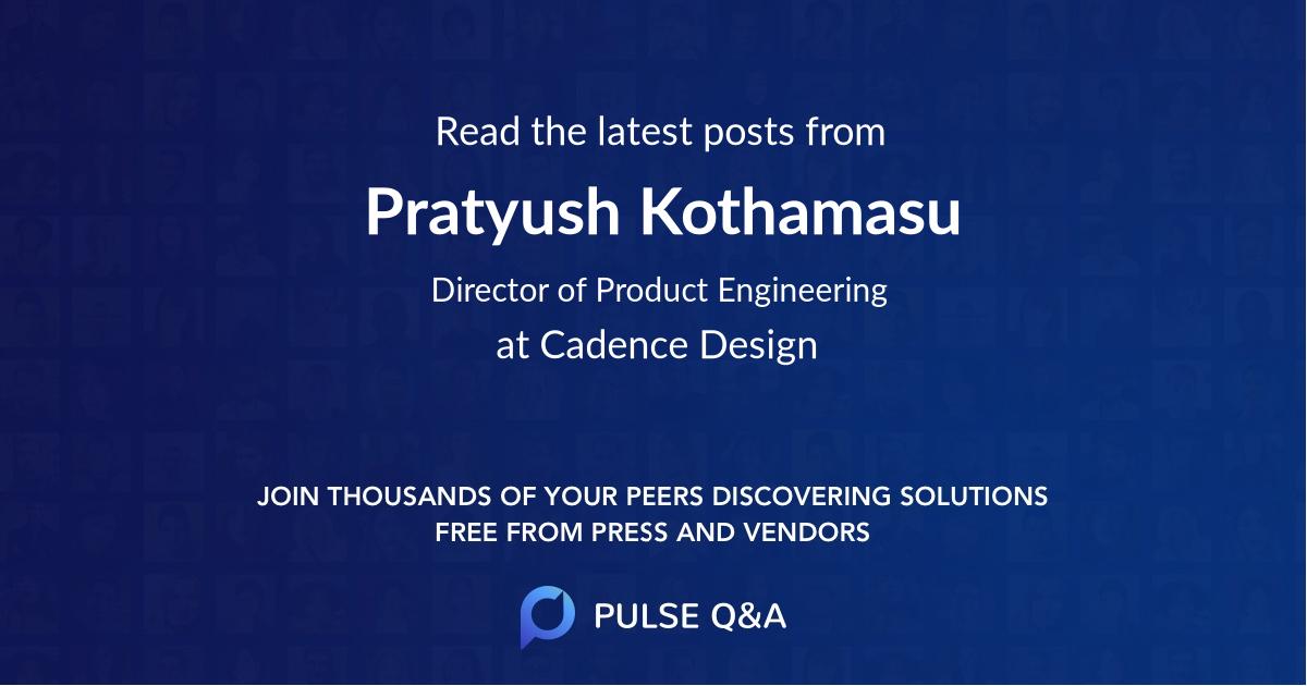 Pratyush Kothamasu