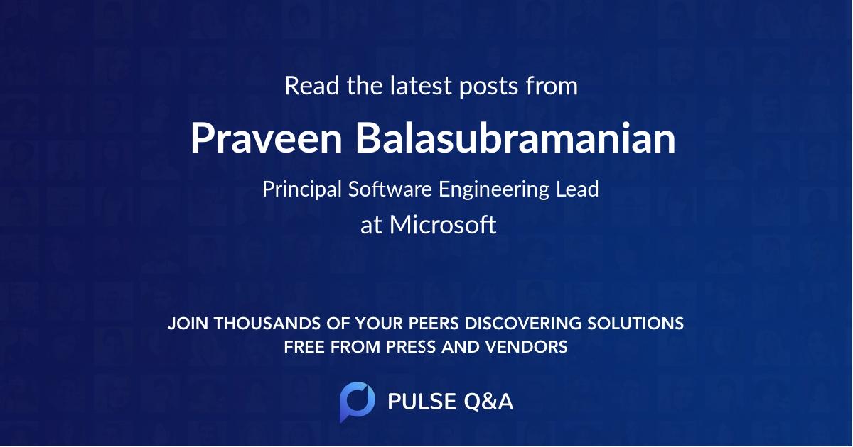 Praveen Balasubramanian