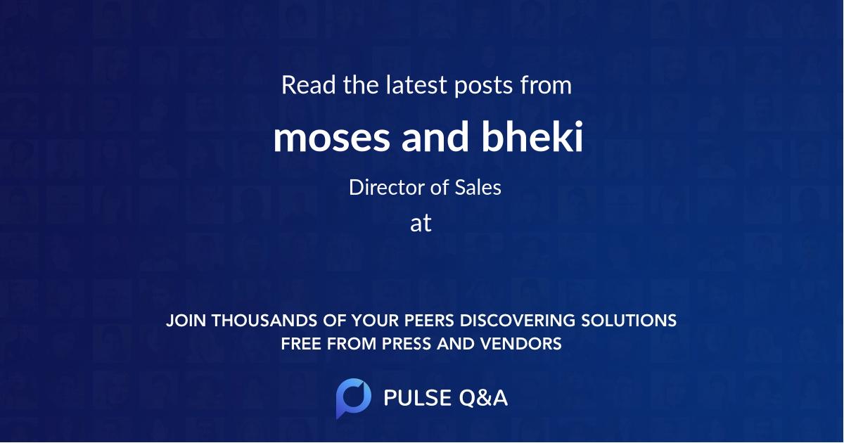 moses and bheki