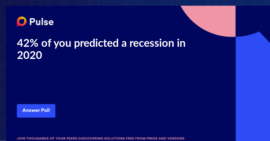 42% of you predicted a recession in 2020. How many of you were prepared? https://www.pulse.qa/poll/do-you-think-a-recession-will-hit-the-us-economy-in-2020