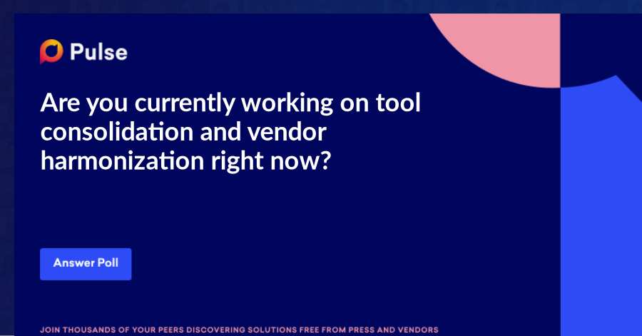 Are you currently working on tool consolidation and vendor harmonization right now?
