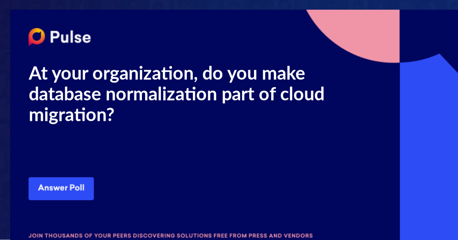 At your organization, do you make database normalization part of cloud migration?