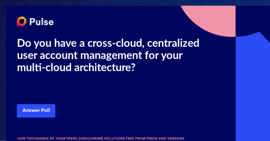 Do you have a cross-cloud, centralized user account management for your multi-cloud architecture?