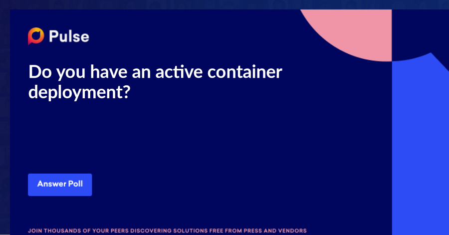Do you have an active container deployment?