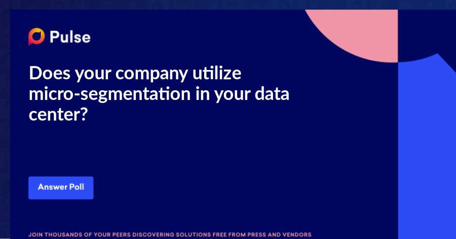 Does your company utilize micro-segmentation in your data center?