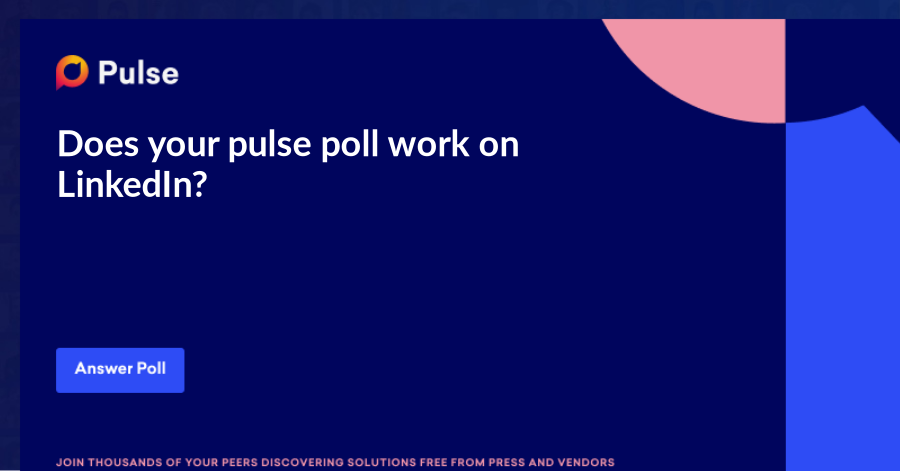 Does your pulse poll work on LinkedIn?