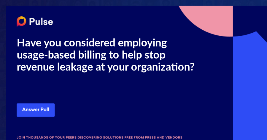 Have you considered employing usage-based billing to help stop revenue leakage at your organization?