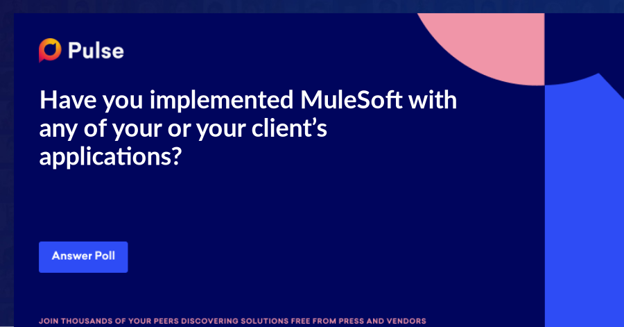 Have you implemented MuleSoft with any of your or your client's applications? And how's it important? Please share your feedback below