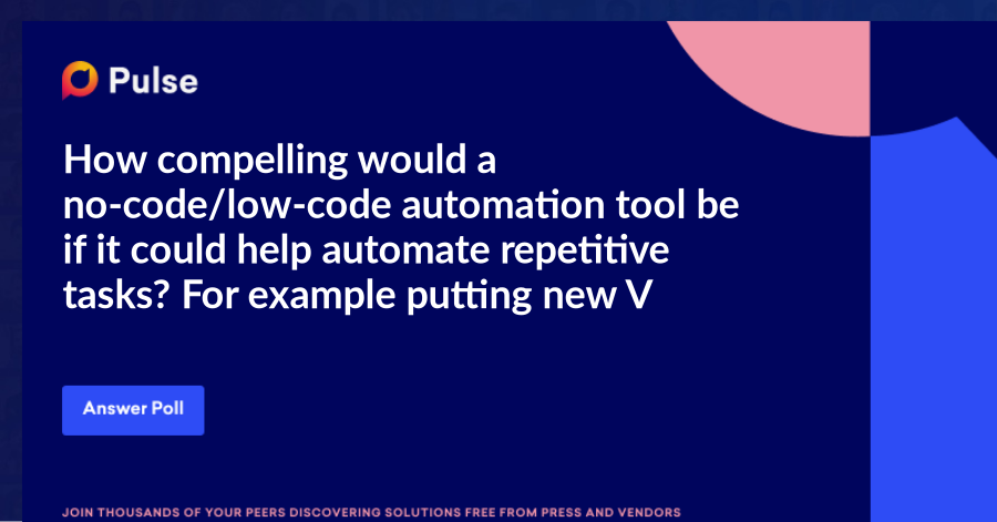 How compelling would a no-code/low-code automation tool be if it could help automate repetitive tasks? For example putting new VMs into service: launch VM from template, IP address assignments, etc.
