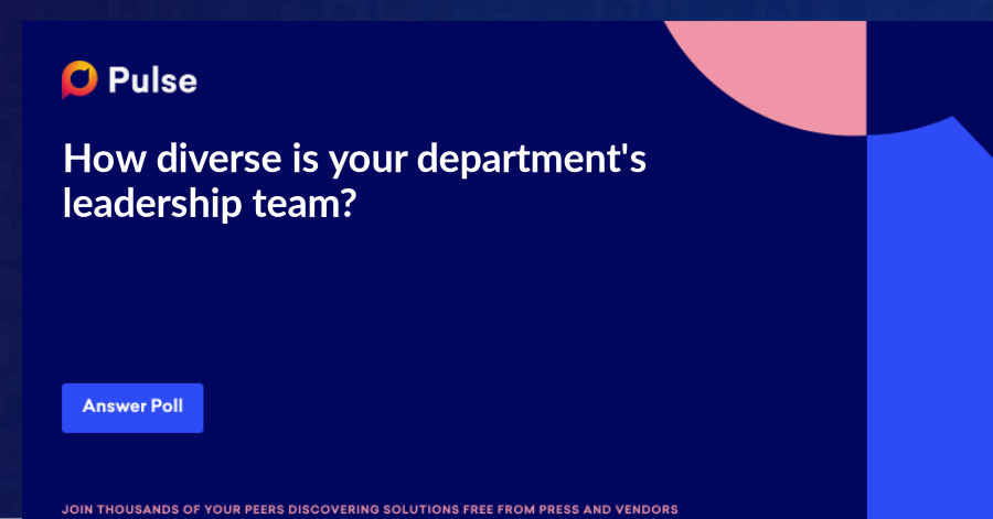 How diverse is your department's leadership team?