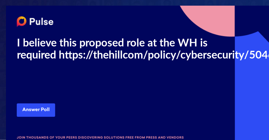 I believe this proposed role at the WH is requiredhttps://thehill.com/policy/cybersecurity/504605-lawmakers-introduce-legislation-to-establish-national-cybersecurity