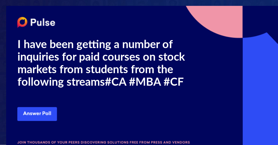 I have been getting a number of inquiries for paid courses on stock markets from students from the following streams #CA #MBA #CFA #BCom #MCom #BSc #MSc #engineeringstudents   Which of the following courses are you most likely to consider?