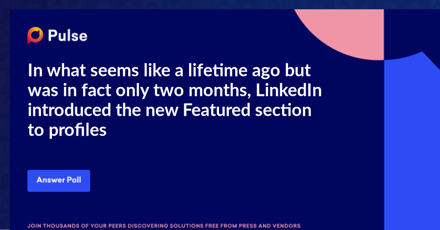 In what seems like a lifetime ago but was in fact only two months, LinkedIn introduced the new Featured section to profiles.   It made a huge difference to how profiles look and gave us new and interesting ways to showcase our content, our websites, docs and other content.   The roll-out took over a month but it now seems that most if not all LinkedIn members have Featured available to them.   I'm interested in finding out how widespread uptake of this feature has been so I've created this poll to find out.   So, have you made use of the Featured section yet?